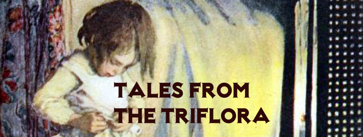 TALES FROM THE TRIFLORA